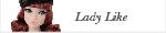 """""""Lady Like"""""""